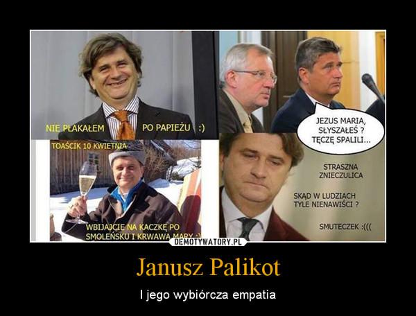 Janusz Palikot – I jego wybiórcza empatia
