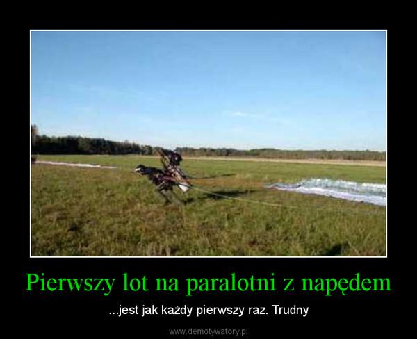 Pierwszy lot na paralotni z napędem – ...jest jak każdy pierwszy raz. Trudny