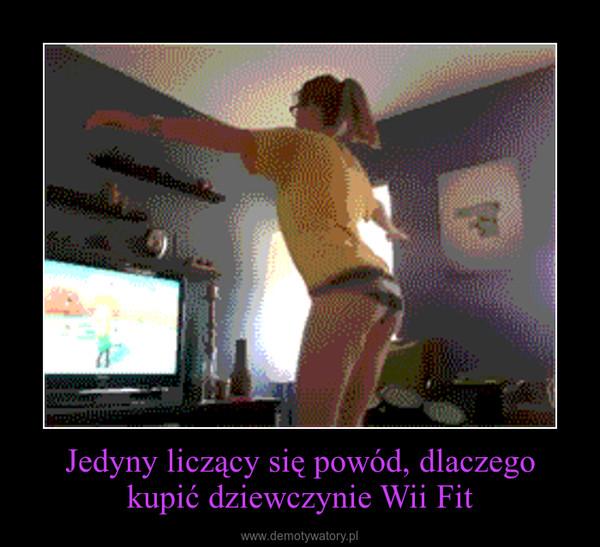 Jedyny liczący się powód, dlaczego kupić dziewczynie Wii Fit –