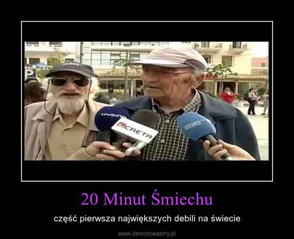 20 Minut Śmiechu – część pierwsza największych debili na świecie