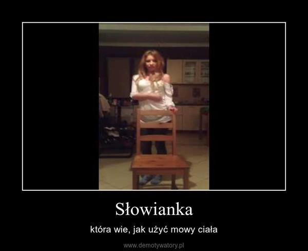 Słowianka – która wie, jak użyć mowy ciała
