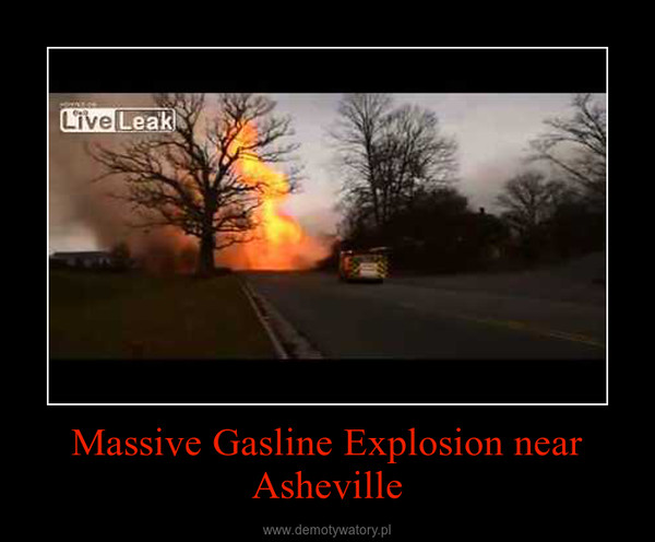 Massive Gasline Explosion near Asheville –