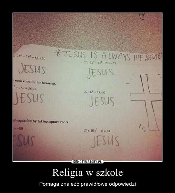 Religia w szkole – Pomaga znaleźć prawidłowe odpowiedzi