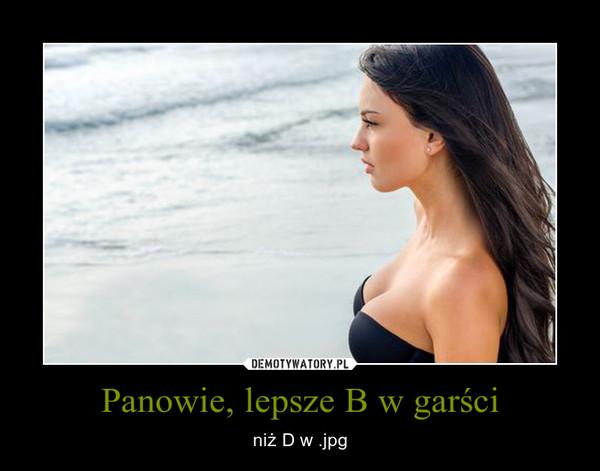 b096c6feee4ba4 Panowie, lepsze B w garści – Demotywatory.pl