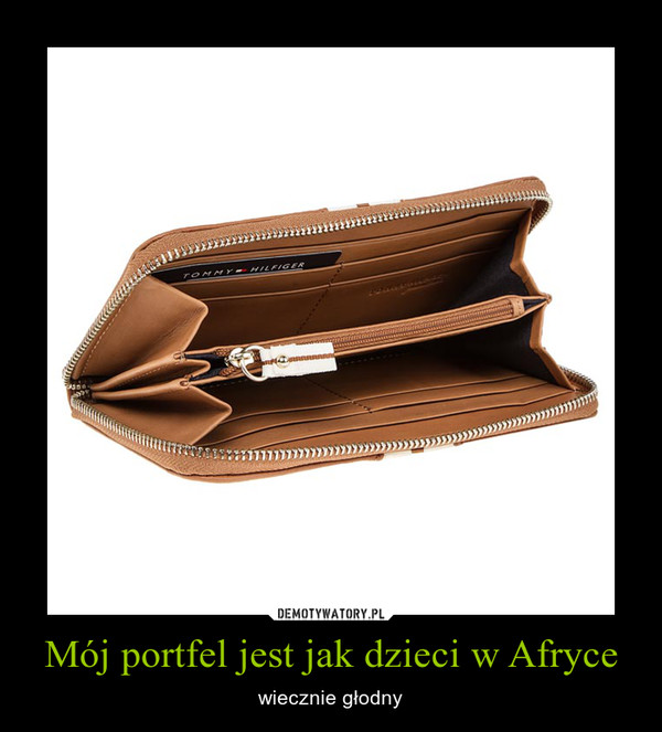 e1d08c5439d26 Mój portfel jest jak dzieci w Afryce – Demotywatory.pl