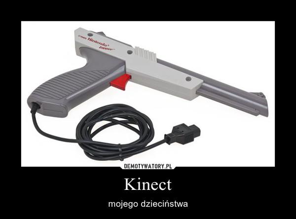 Kinect – mojego dzieciństwa