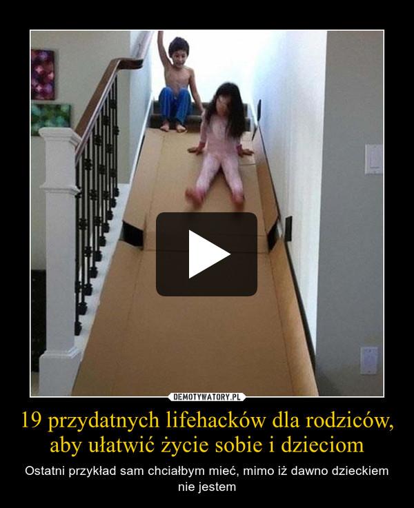 19 przydatnych lifehacków dla rodziców, aby ułatwić życie sobie i dzieciom – Ostatni przykład sam chciałbym mieć, mimo iż dawno dzieckiem nie jestem