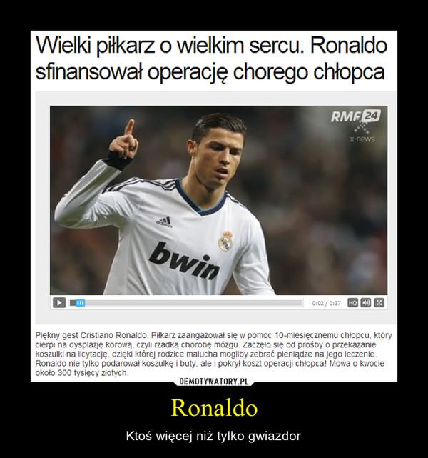 Ronaldo – Ktoś więcej niż tylko gwiazdor