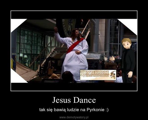 Jesus Dance – tak się bawią ludzie na Pyrkonie :)