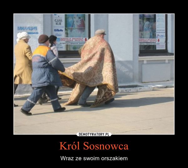 Król Sosnowca – Wraz ze swoim orszakiem