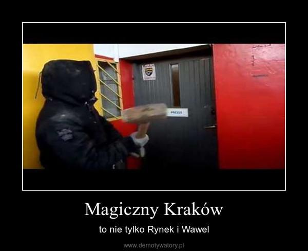 Magiczny Kraków – to nie tylko Rynek i Wawel