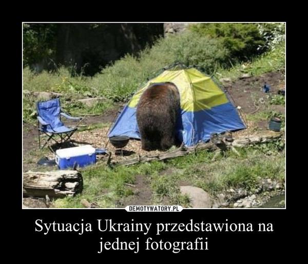 Sytuacja Ukrainy przedstawiona na jednej fotografii –