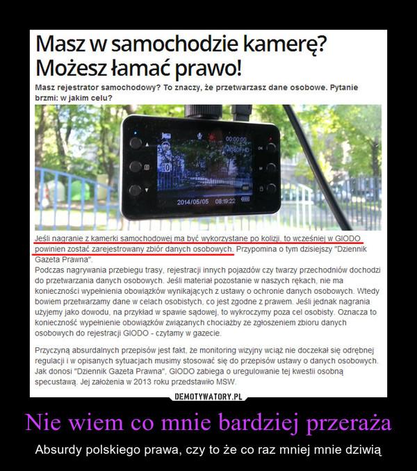 Nie wiem co mnie bardziej przeraża – Absurdy polskiego prawa, czy to że co raz mniej mnie dziwią