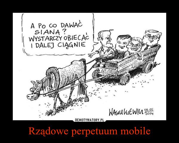 Rządowe perpetuum mobile –