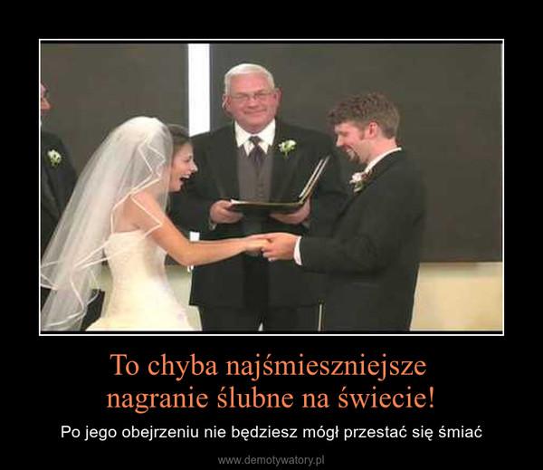 To chyba najśmieszniejsze nagranie ślubne na świecie! – Po jego obejrzeniu nie będziesz mógł przestać się śmiać