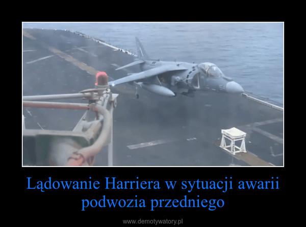 Lądowanie Harriera w sytuacji awarii podwozia przedniego –
