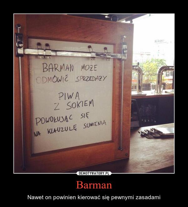 Barman – Nawet on powinien kierować się pewnymi zasadami