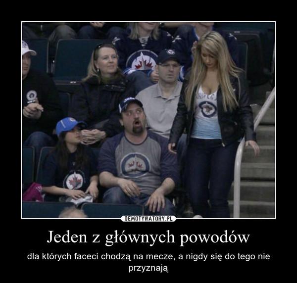Jeden z głównych powodów – dla których faceci chodzą na mecze, a nigdy się do tego nie przyznają