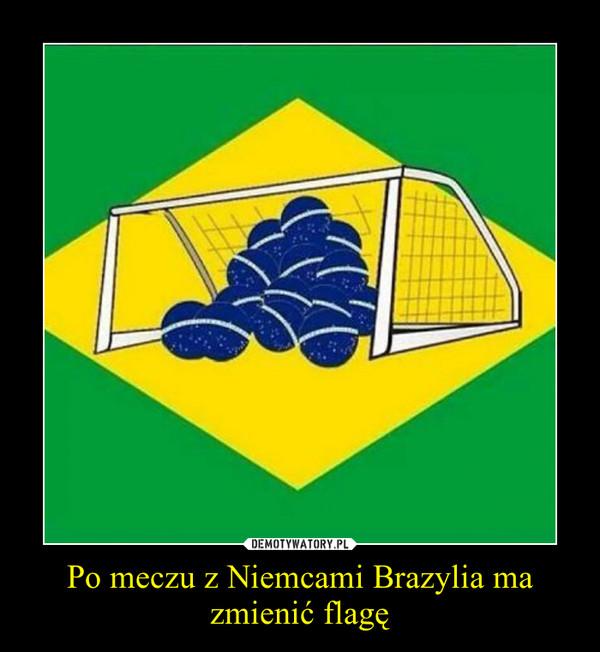 Po meczu z Niemcami Brazylia ma zmienić flagę –