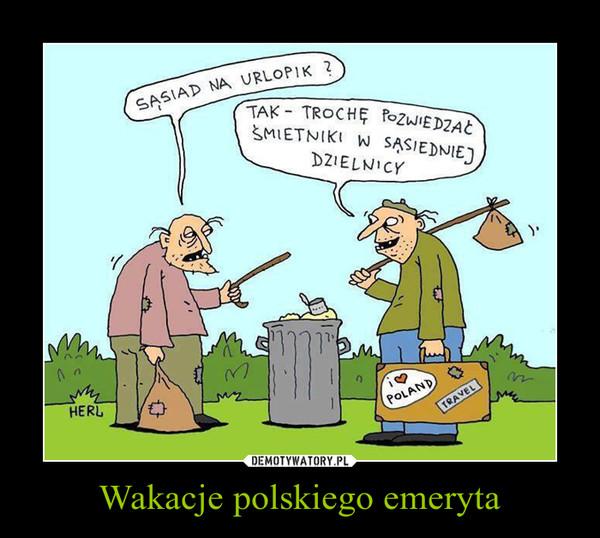 Wakacje polskiego emeryta –
