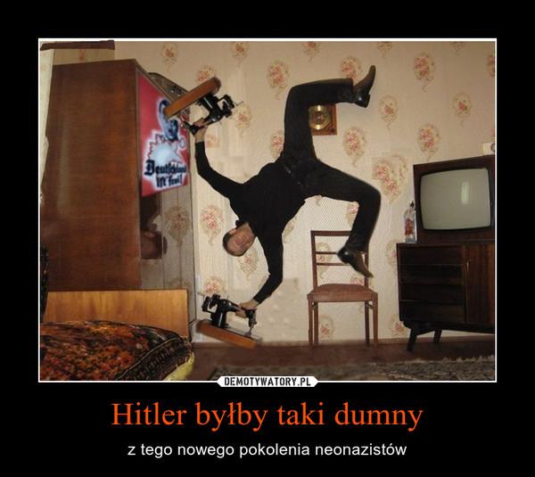 Hitler byłby taki dumny – z tego nowego pokolenia neonazistów