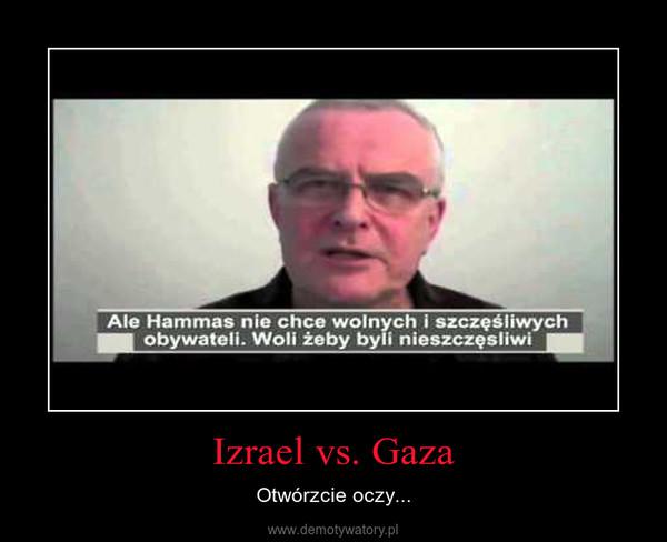 Izrael vs. Gaza – Otwórzcie oczy...