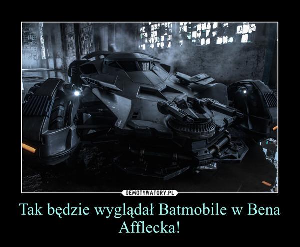 Tak będzie wyglądał Batmobile w Bena Afflecka! –