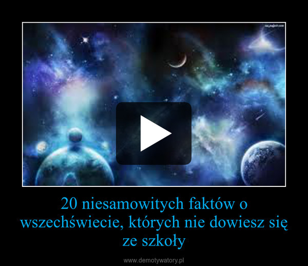 20 niesamowitych faktów o wszechświecie, których nie dowiesz się ze szkoły –