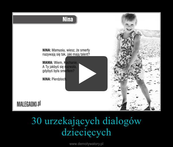 30 urzekających dialogów dziecięcych –