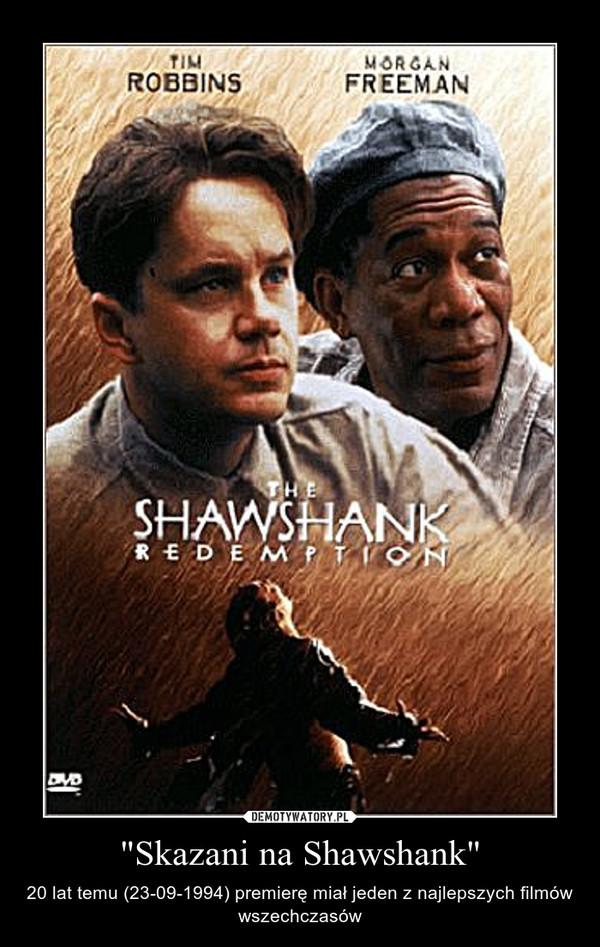 """""""Skazani na Shawshank"""" – 20 lat temu (23-09-1994) premierę miał jeden z najlepszych filmów wszechczasów"""