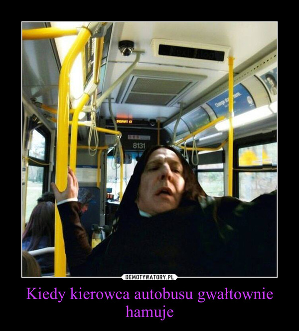 Kiedy kierowca autobusu gwałtownie hamuje –