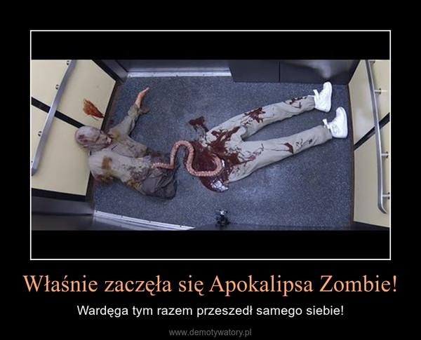 Właśnie zaczęła się Apokalipsa Zombie! – Wardęga tym razem przeszedł samego siebie!