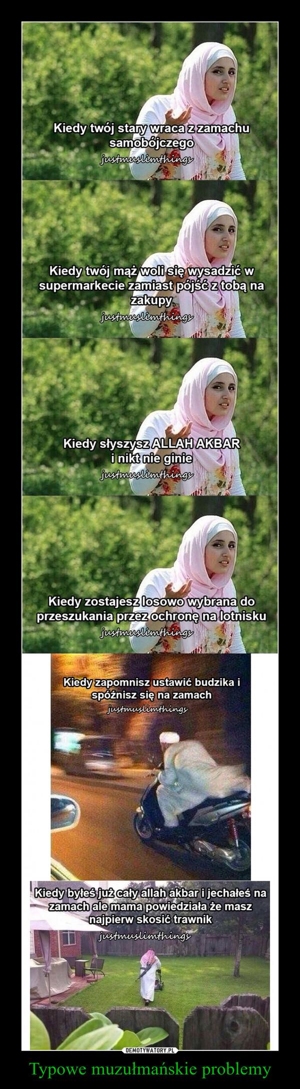 Typowe muzułmańskie problemy –