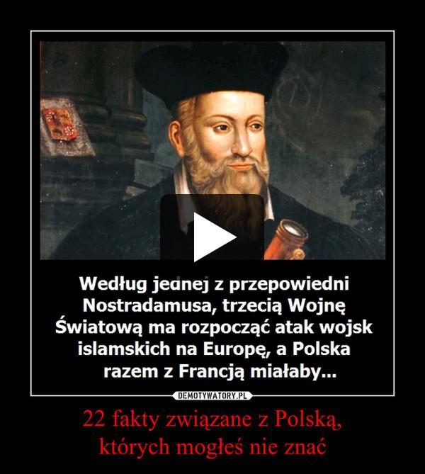 22 fakty związane z Polską,których mogłeś nie znać –