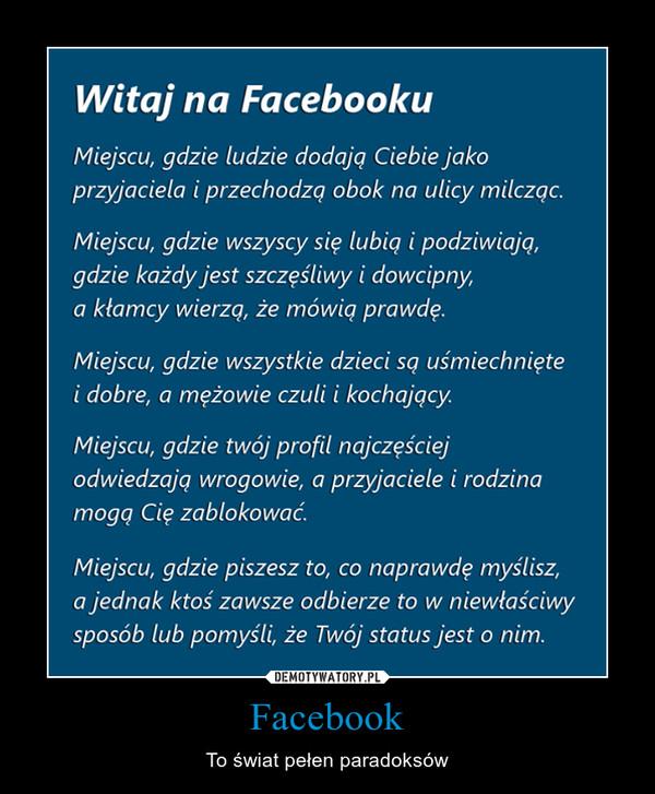 Facebook – To świat pełen paradoksów