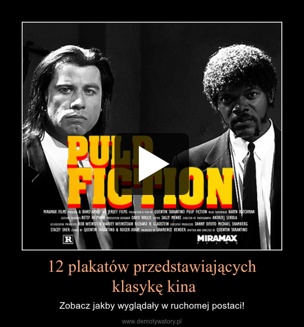 12 plakatów przedstawiających klasykę kina – Zobacz jakby wyglądały w ruchomej postaci!