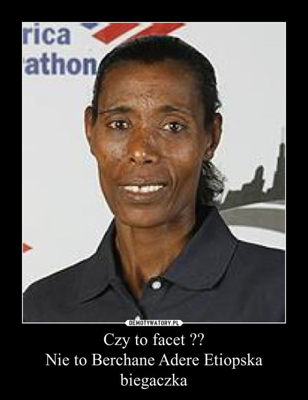 Czy to facet ??Nie to Berchane Adere Etiopska biegaczka –