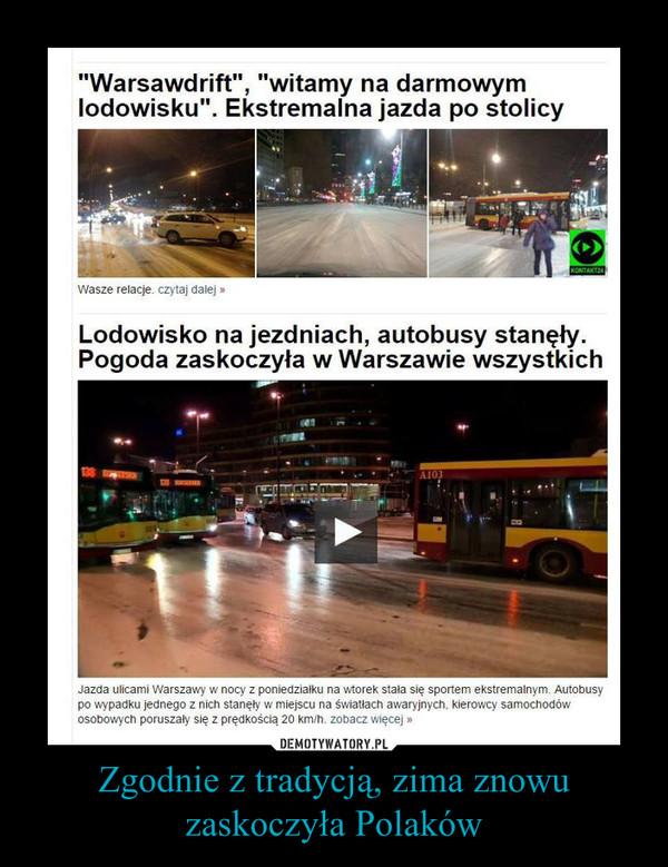 Zgodnie z tradycją, zima znowu zaskoczyła Polaków –