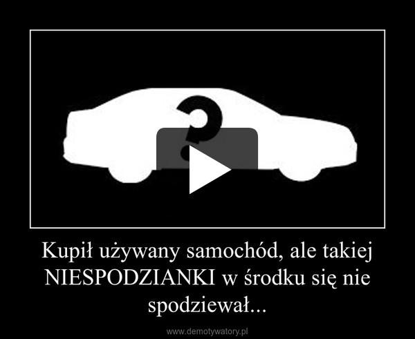 Kupił używany samochód, ale takiej NIESPODZIANKI w środku się nie spodziewał... –