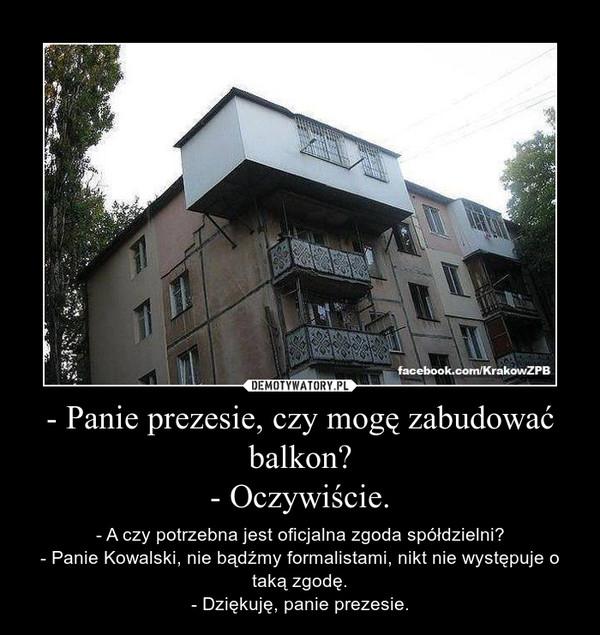 Panie Prezesie Czy Mogę Zabudować Balkon Oczywiście