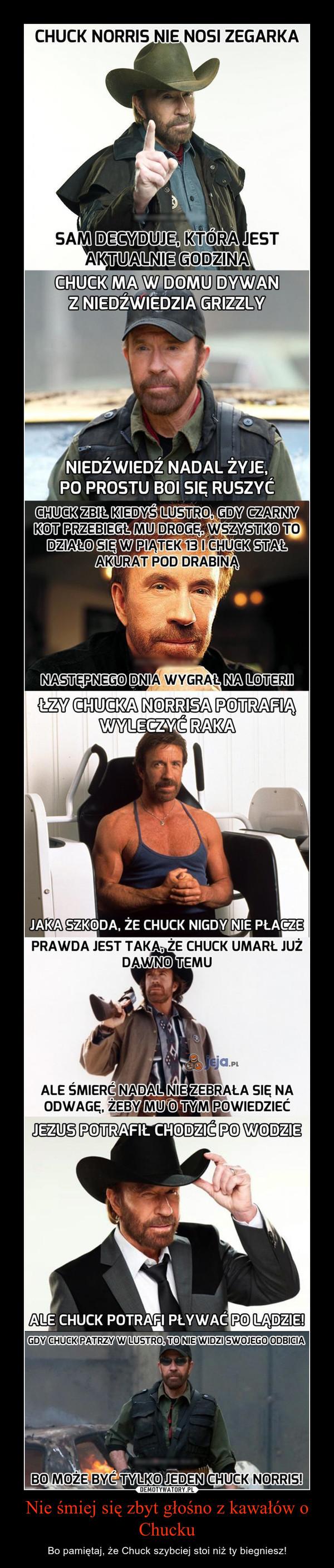 Nie śmiej się zbyt głośno z kawałów o Chucku – Bo pamiętaj, że Chuck szybciej stoi niż ty biegniesz!
