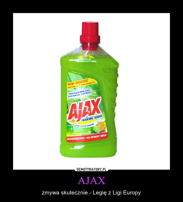 AJAX – zmywa skutecznie - Legię z Ligi Europy