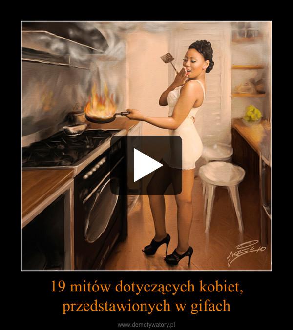 19 mitów dotyczących kobiet, przedstawionych w gifach –