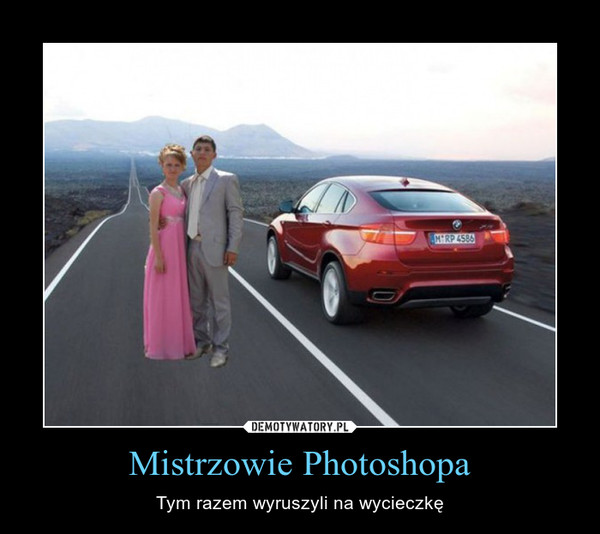 Mistrzowie Photoshopa – Tym razem wyruszyli na wycieczkę