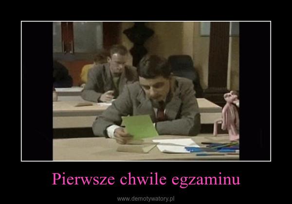 Pierwsze chwile egzaminu –