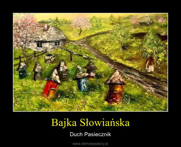 Bajka Słowiańska – Duch Pasiecznik