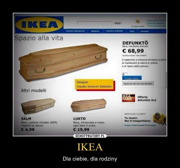 IKEA – Dla ciebie, dla rodziny