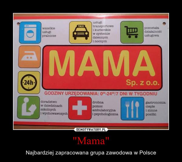"""""""Mama"""" – Najbardziej zapracowana grupa zawodowa w Polsce"""