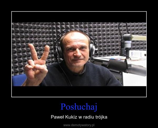 Posłuchaj – Paweł Kukiz w radiu trójka