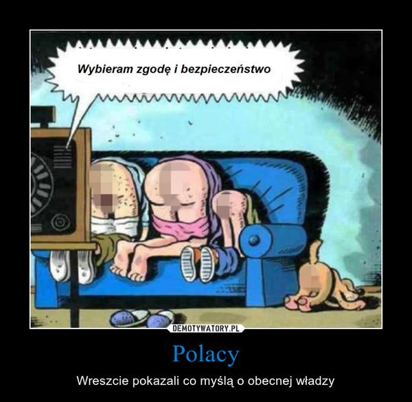 Polacy – Wreszcie pokazali co myślą o obecnej władzy